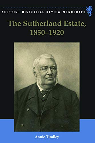 9780748640324: The Sutherland Estate, 1850-1920: Aristocratic Decline, Estate Management and Land Reform (Scottish Historical Review Monographs)