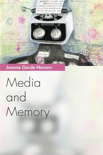 Media and Memory: Garde-Hansen, Joanne