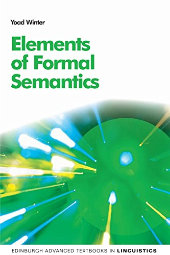 9780748640430: Elements of Formal Semantics: An Introduction to the Mathematical Theory of Meaning in Natural Language (Edinburgh Advanced Textbooks in Linguistics)