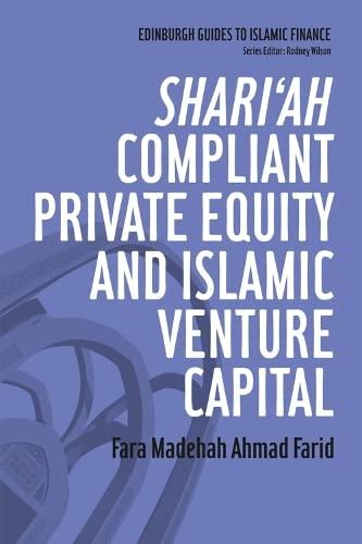 9780748640485: Shari'ah Compliant Private Equity and Islamic Venture Capital (Edinburgh Guides to Islamic Finance)