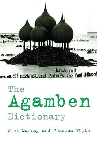 The Agamben Dictionary: Alex Murray (editor),