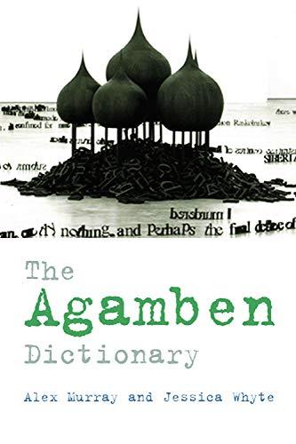 The Agamben Dictionary: Murray, Alex (Editor)