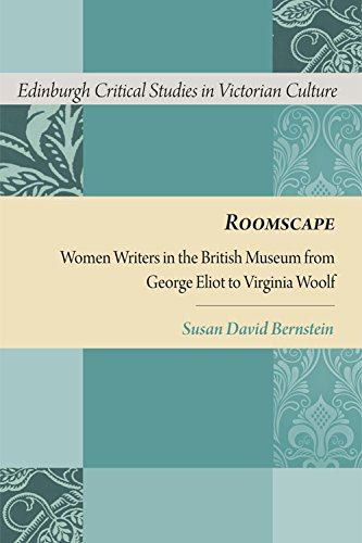 9780748640652: Roomscape: Women Writers in the British Museum from George Eliot to Virginia Woolf (Edinburgh Critical Studies in Victorian Culture)