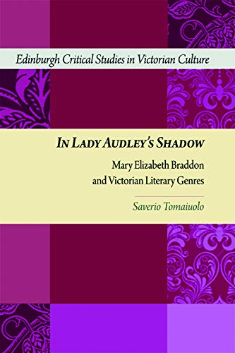 9780748641154: In Lady Audley's Shadow: Mary Elizabeth Braddon and Victorian Literary Genres (Edinburgh Critical Studies in Victorian Culture)