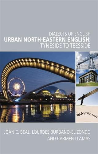 Urban North-Eastern English Tyneside to Teesside: Beal, Joan & Lourdes Burbano Elizondo & Carmen ...