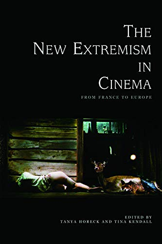 9780748641604: The New Extremism in Cinema: From France to Europe