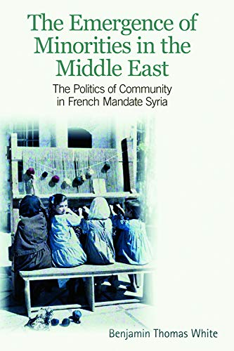 9780748641871: The Emergence of Minorities in the Middle East: The Politics of Community in French Mandate Syria