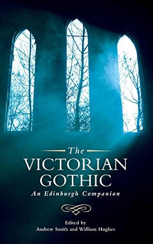 9780748642496: The Victorian Gothic: An Edinburgh Companion (Edinburgh Companions to the Gothic)