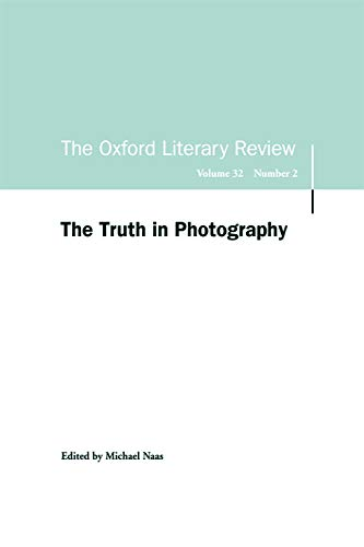 9780748642526: The Truth in Photography: Oxford Literary Review Volume 32, Issue 2 (Oxford Literary Review Special Issues EUP)