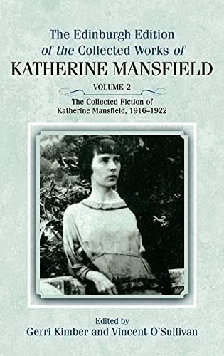 9780748642755: The Edinburgh Edition of the Collected Fiction of Katherine Mansfield: The Collected Fiction of Katherine Mansfield, 1916-1922 (The Collected Works of Katherine Mansfield EUP) (Volume 2)