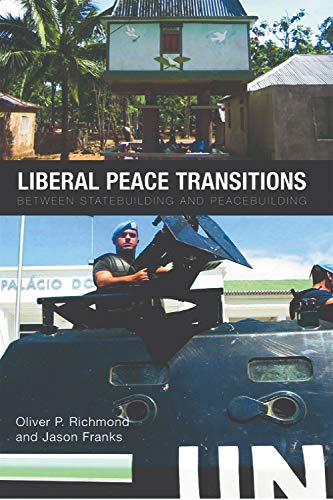 9780748642977: Liberal Peace Transitions: Between Statebuilding and Peacebuilding
