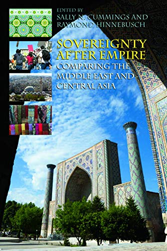 9780748643042: Sovereignty After Empire: Comparing the Middle East and Central Asia
