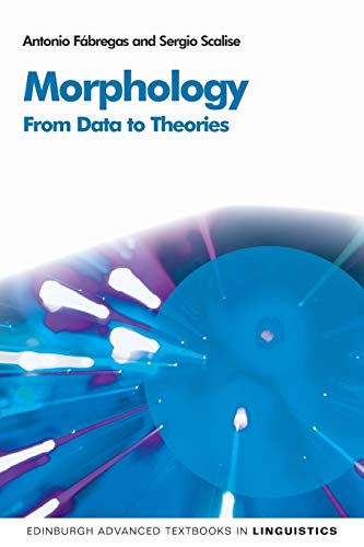 9780748643134: Morphology: From Data to Theories