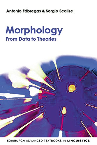 9780748643141: Morphology: From Data to Theories (Edinburgh Advanced Textbooks in Linguistics)
