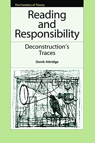 9780748643189: Reading and Responsibility: Deconstruction's Traces (The Frontiers of Theory)