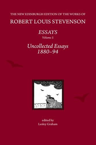 9780748644087: The Essays of Robert Louis Stevenson, Volumes 1-5: Uncollected Essays 1880-94, by Robert Louis Stevenson (Collected Works of Robert Lewis Stevenson Eup)