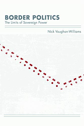 9780748644858: Border Politics: The Limits of Sovereign Power