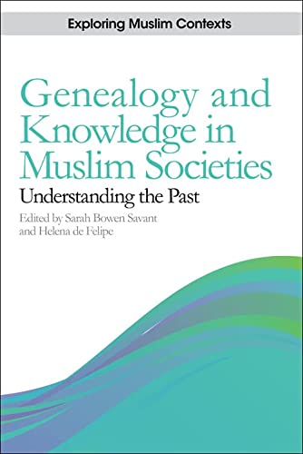 9780748644971: Genealogy and Knowledge in Muslim Societies: Understanding the Past (Exploring Muslim Contexts EUP)