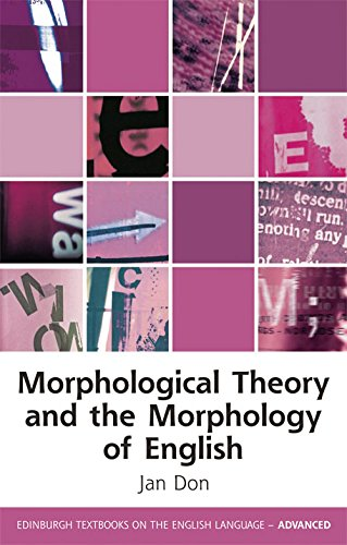 9780748645121: Morphological Theory and the Morphology of English (Edinburgh Textbooks on the English Language Advanced EUP)