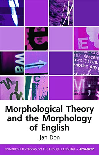 9780748645138: Morphological Theory and the Morphology of English (Edinburgh Textbooks on the English Language Advanced EUP)