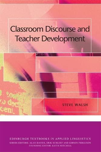 9780748645176: Classroom Discourse and Teacher Development (Edinburgh Textbooks in Applied Linguistics)