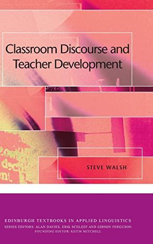9780748645183: Classroom Discourse and Teacher Development (Edinburgh Textbooks in Applied Linguistics)