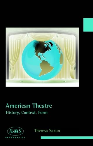 9780748645206: American Theatre: History, Context, Form (British Association for American Studies (BAAS) Paperbacks)