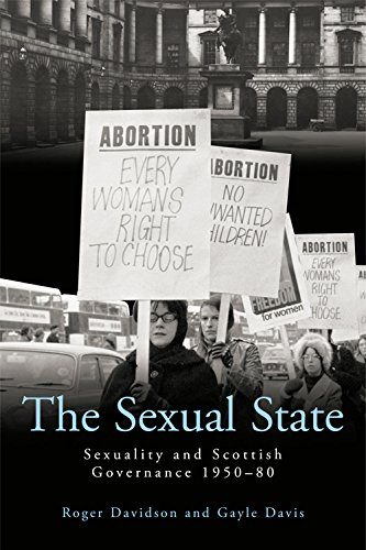 9780748645602: The Sexual State: Sexuality and Scottish Governance 1950-80