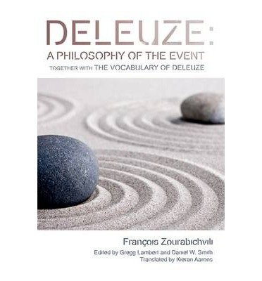 9780748645633: Deleuze: A Philosophy of the Event : Together with, The Vocabulary of Deleuze