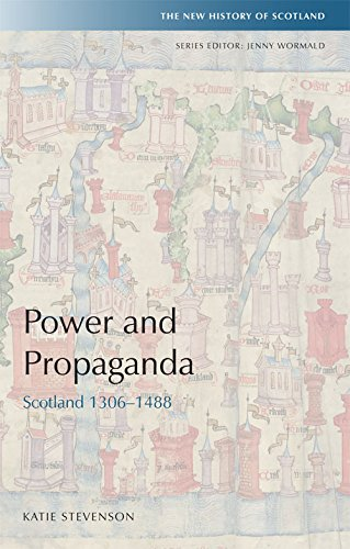 9780748645862: Power and Propaganda: Scotland 1306-1488 (New History of Scotland EUP)