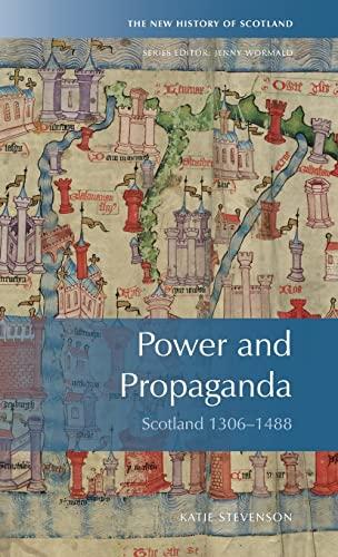 9780748645879: Power and Propaganda: Scotland 1306-1488 (New History of Scotland EUP)