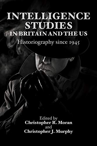 9780748646272: Intelligence Studies in Britain and the US: Historiography since 1945