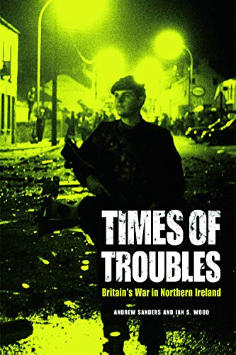 9780748646555: Times of Troubles: Britain's War in Northern Ireland