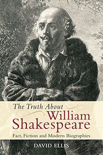 9780748646661: The Truth About William Shakespeare: Fact, Fiction and Modern Biographies