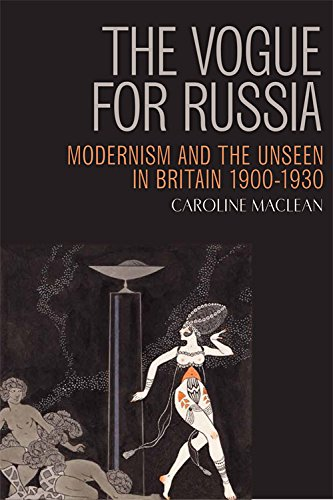 9780748647293: The Vogue for Russia: Modernism and the Unseen in Britain 1900-1930