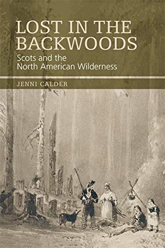 9780748647392: Lost in the Backwoods: Scots and the North American Wilderness