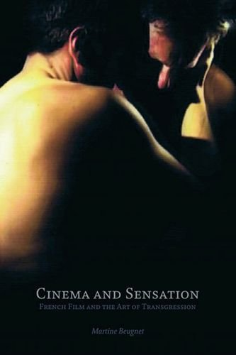 9780748649365: Cinema and Sensation: French Film and the Art of Transgression