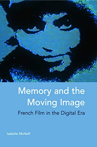 9780748649426: Memory and the Moving Image: French Film in the Digital Era