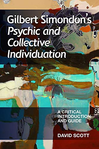 9780748654505: Gilbert Simondon's Psychic and Collective Individuation: A Critical Introduction and Guide