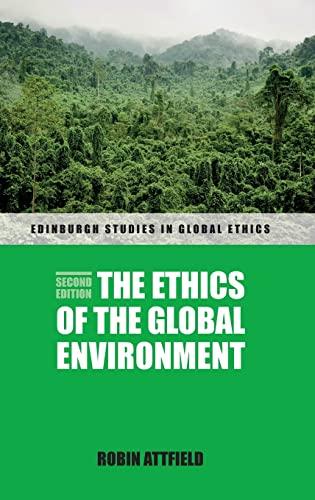 9780748654802: The Ethics of the Global Environment (Edinburgh Studies in Global Ethics EUP)