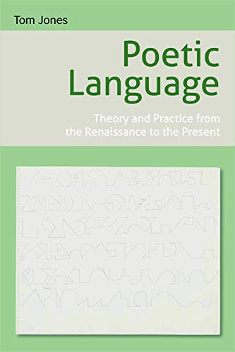 9780748656165: Poetic Language: Theory and Practice from the Renaissance to the Present
