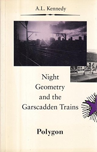 9780748660889: Night Geometry and the Garscadden Trains