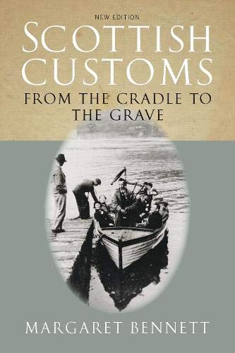 9780748661183: Scottish Customs from the Cradle to the Grave