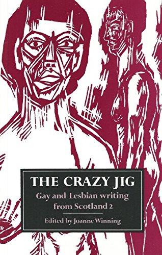 9780748661305: The Crazy Jig: An Anthology of Lesbian & Gay Writing from Scotland (Fiction series) (v. 2)