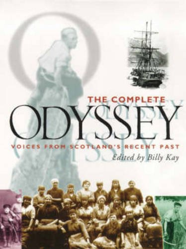 9780748661756: The Complete Odyssey: Voices from Scotland's Recent Past (Living memory)