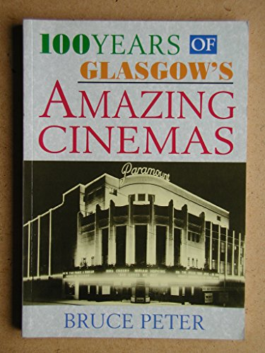 9780748662104: 100 Years of Glasgow's Amazing Cinemas