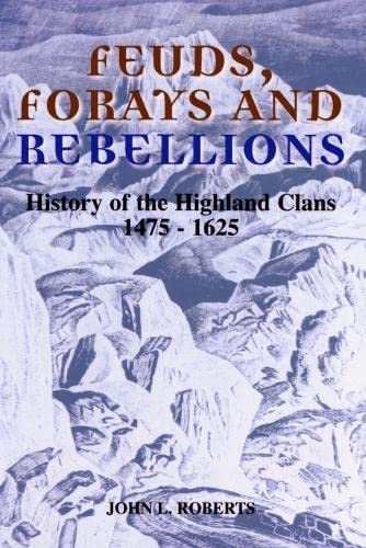 Feuds, Forays and Rebellions: History of the: Roberts, John L