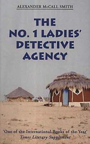 THE NO.1 LADIES' DETECTIVE AGENCY: Smith, Alexander Mccall