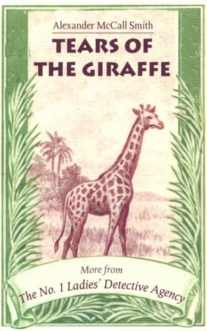 9780748662739: Tears of the Giraffe: More from the No.1 Ladies' Detective Agency