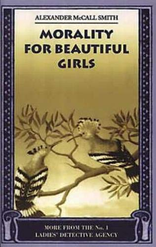 9780748662975: Morality for Beautiful Girls (No.1 Ladies' Detective Agency)